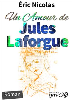 Couverture d'Un amour de Jules Laforgue par Éric Nicolas